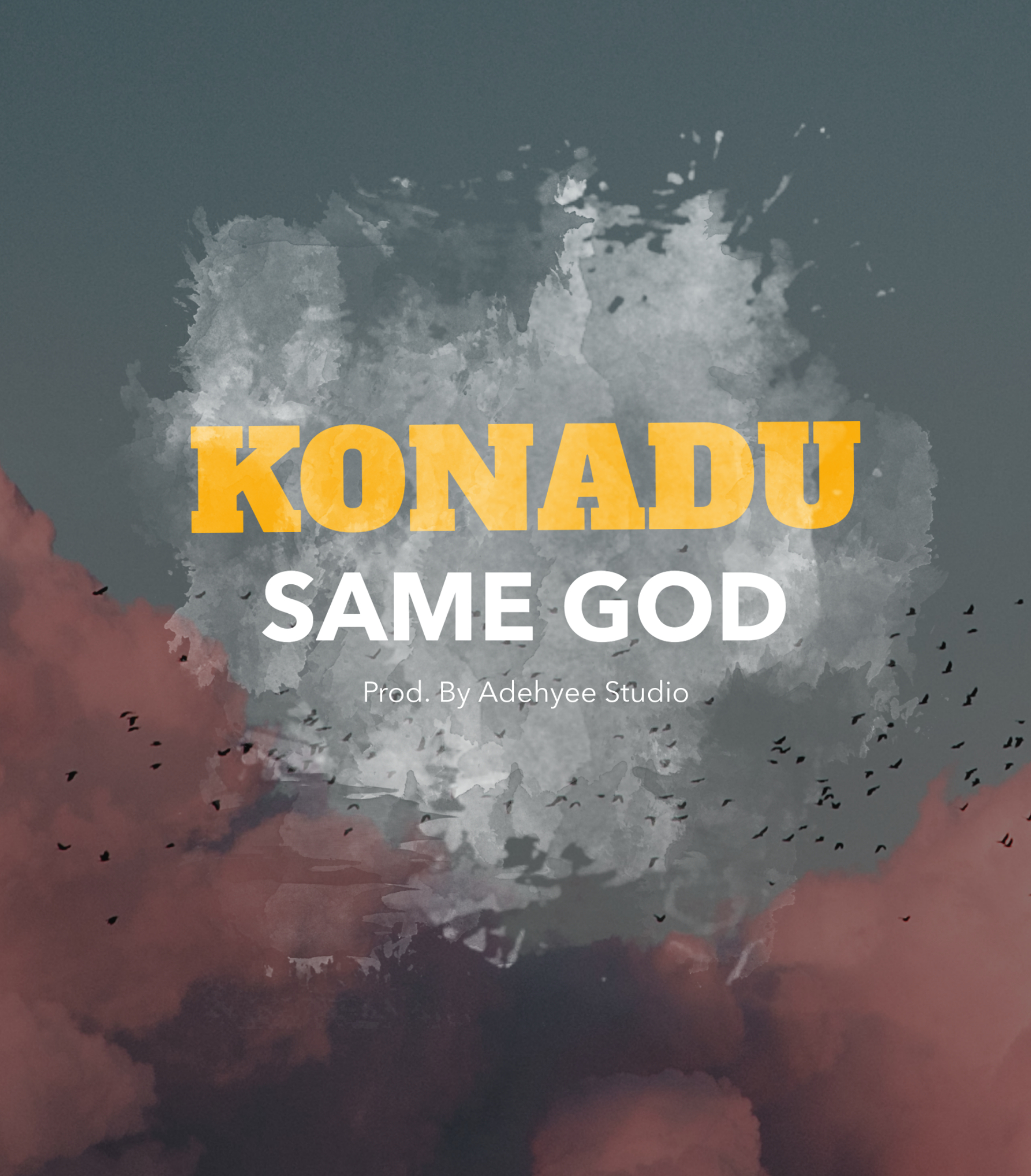 Listen Up: Konadu Gospel Drops New Single '' Same God''