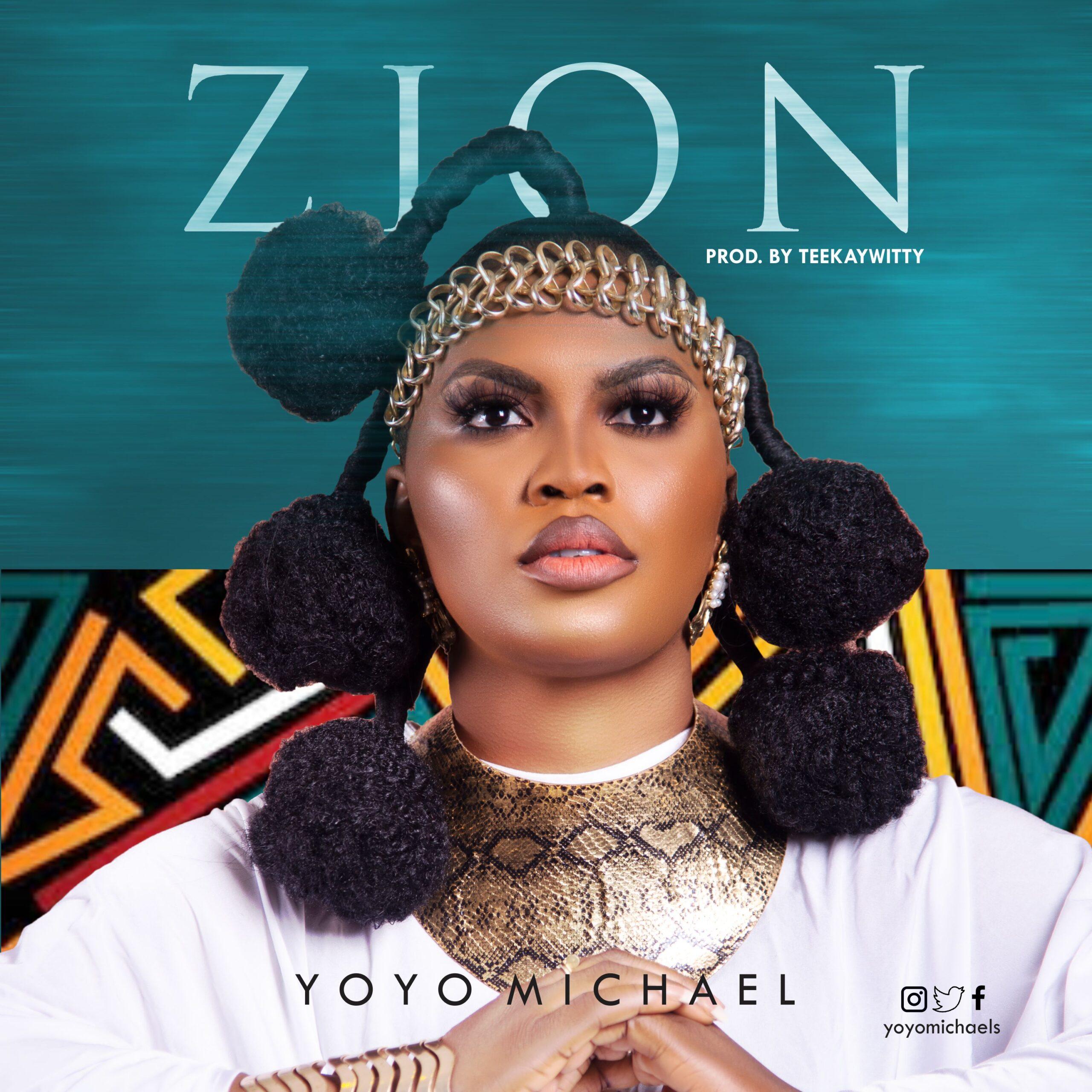 "Yoyo Michael Drops Afro-Vibe Single ""ZION"""